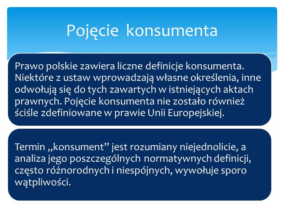 W przeciwieństwie do polskiej definicji konsumenta zawartej w Kodeksie cywilnym, unijne określenia definiują konsumenta poprzez pojęcie działania, a nie dokonywania czynności prawnych.