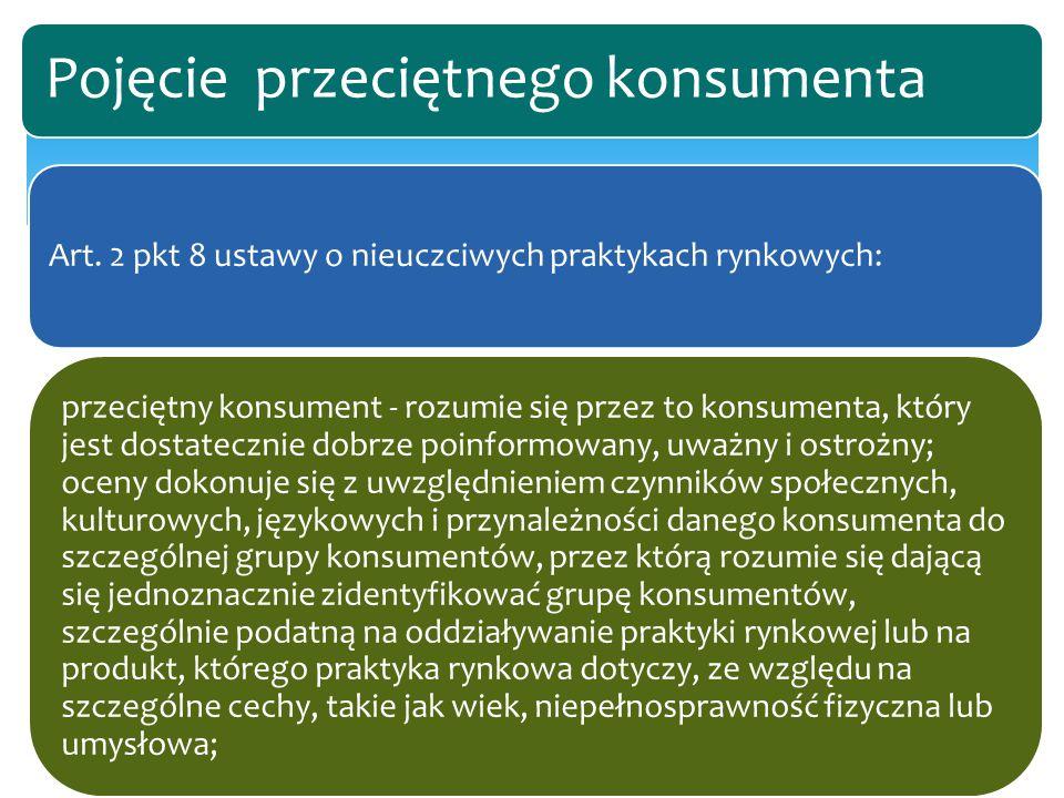 Art. 2 pkt 8 ustawy o nieuczciwych praktykach rynkowych: przeciętny konsument - rozumie się przez to konsumenta, który jest dostatecznie dobrze poinfo