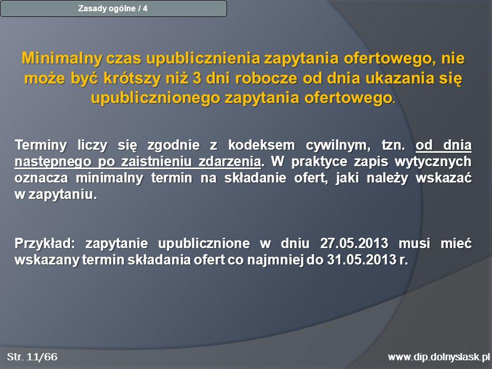 www.dip.dolnyslask.pl Minimalny czas upublicznienia zapytania ofertowego, nie może być krótszy niż 3 dni robocze od dnia ukazania się upublicznionego