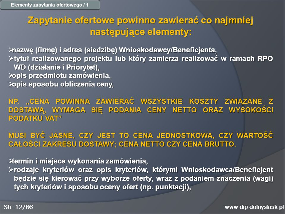 www.dip.dolnyslask.pl Elementy zapytania ofertowego / 1 Zapytanie ofertowe powinno zawierać co najmniej następujące elementy:  nazwę (firmę) i adres