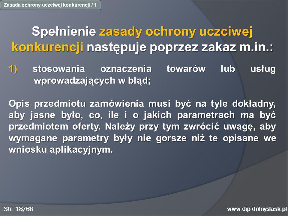 Str. 18/66www.dip.dolnyslask.pl Zasada ochrony uczciwej konkurencji / 1 Spełnienie zasady ochrony uczciwej konkurencji następuje poprzez zakaz m.in.: