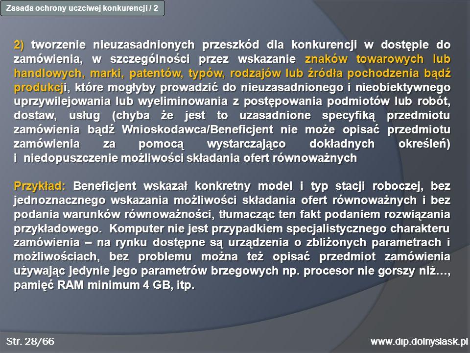 www.dip.dolnyslask.pl 2) tworzenie nieuzasadnionych przeszkód dla konkurencji w dostępie do zamówienia, w szczególności przez wskazanie znaków towarow