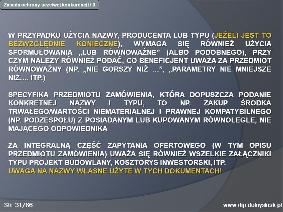 """www.dip.dolnyslask.pl W PRZYPADKU UŻYCIA NAZWY, PRODUCENTA LUB TYPU (JEŻELI JEST TO BEZWZGLĘDNIE KONIECZNE), WYMAGA SIĘ RÓWNIEŻ UŻYCIA SFORMUŁOWANIA """""""