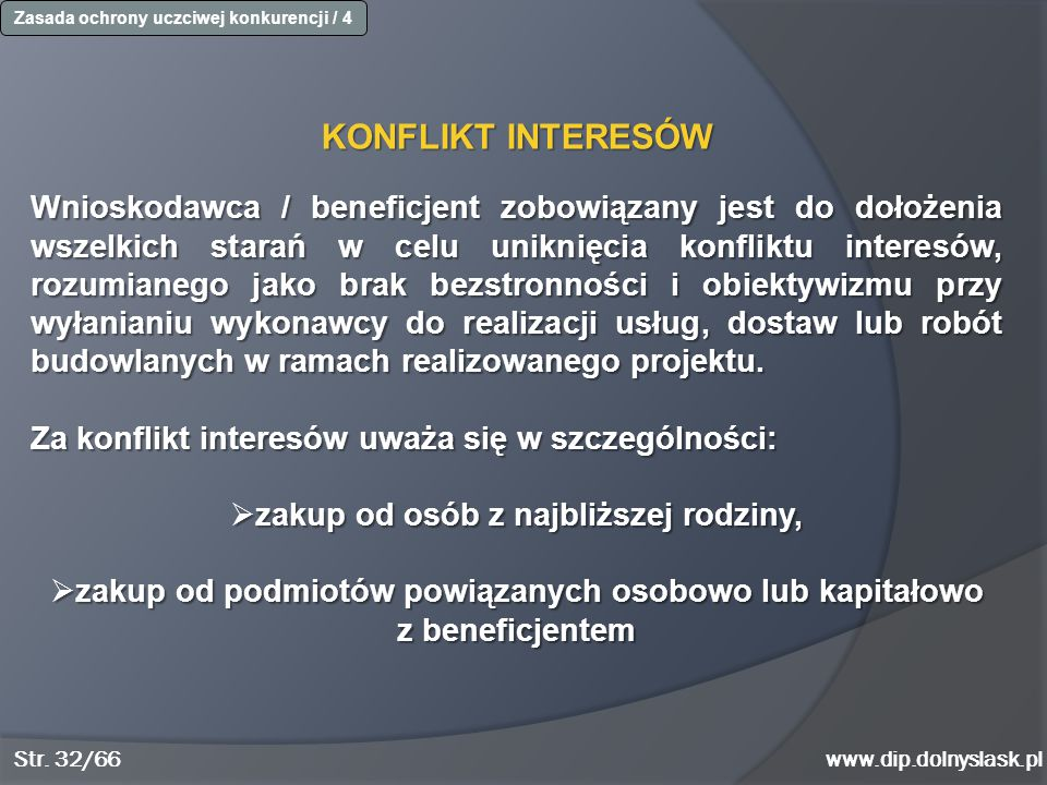 www.dip.dolnyslask.pl KONFLIKT INTERESÓW Wnioskodawca / beneficjent zobowiązany jest do dołożenia wszelkich starań w celu uniknięcia konfliktu interes