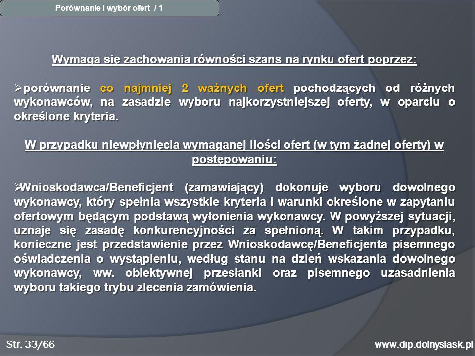 www.dip.dolnyslask.pl Wymaga się zachowania równości szans na rynku ofert poprzez:  porównanie co najmniej 2 ważnych ofert pochodzących od różnych wy