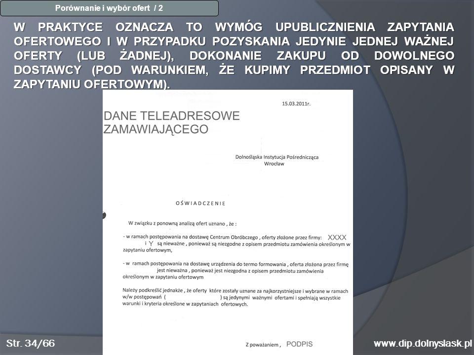 www.dip.dolnyslask.pl W PRAKTYCE OZNACZA TO WYMÓG UPUBLICZNIENIA ZAPYTANIA OFERTOWEGO I W PRZYPADKU POZYSKANIA JEDYNIE JEDNEJ WAŻNEJ OFERTY (LUB ŻADNE