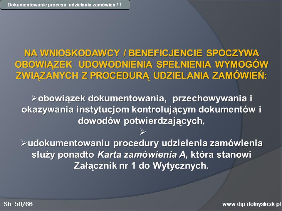 www.dip.dolnyslask.pl NA WNIOSKODAWCY / BENEFICJENCIE SPOCZYWA OBOWIĄZEK UDOWODNIENIA SPEŁNIENIA WYMOGÓW ZWIĄZANYCH Z PROCEDURĄ UDZIELANIA ZAMÓWIEŃ: 