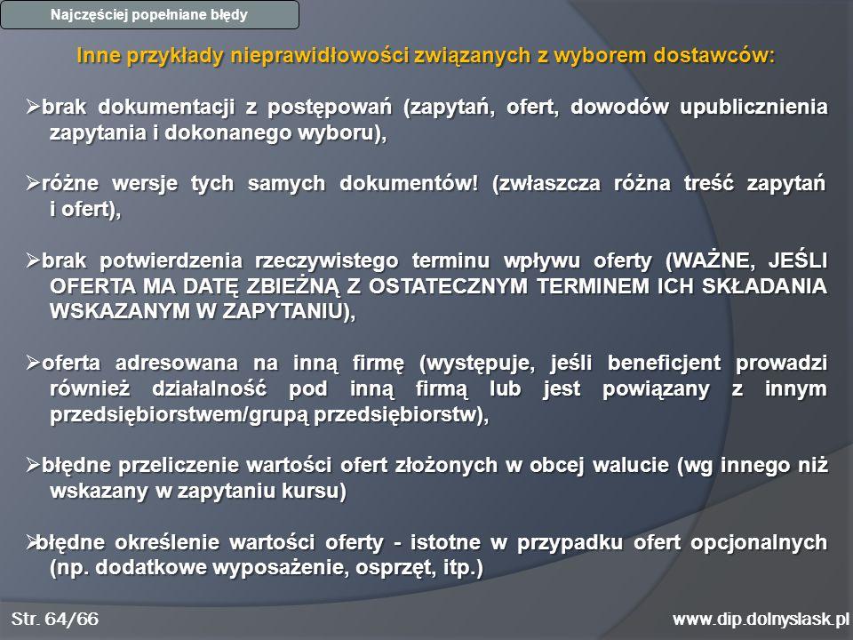 www.dip.dolnyslask.pl Najczęściej popełniane błędy Inne przykłady nieprawidłowości związanych z wyborem dostawców:  brak dokumentacji z postępowań (z