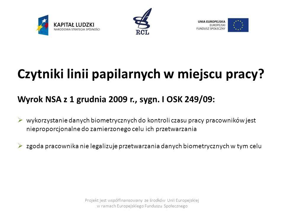 Czytniki linii papilarnych w miejscu pracy? Wyrok NSA z 1 grudnia 2009 r., sygn. I OSK 249/09:  wykorzystanie danych biometrycznych do kontroli czasu