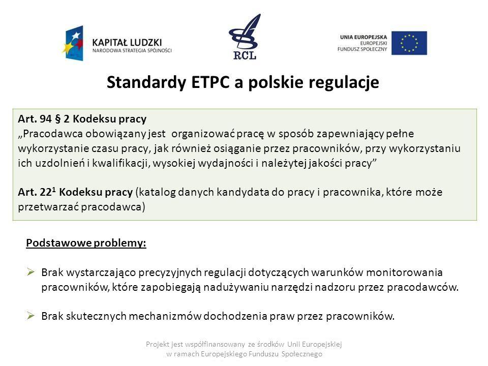 Projekt jest współfinansowany ze środków Unii Europejskiej w ramach Europejskiego Funduszu Społecznego Standardy ETPC a polskie regulacje Podstawowe p