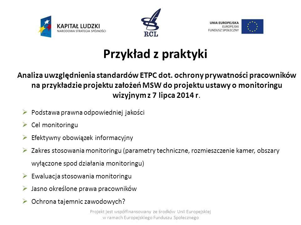 Projekt jest współfinansowany ze środków Unii Europejskiej w ramach Europejskiego Funduszu Społecznego Analiza uwzględnienia standardów ETPC dot.