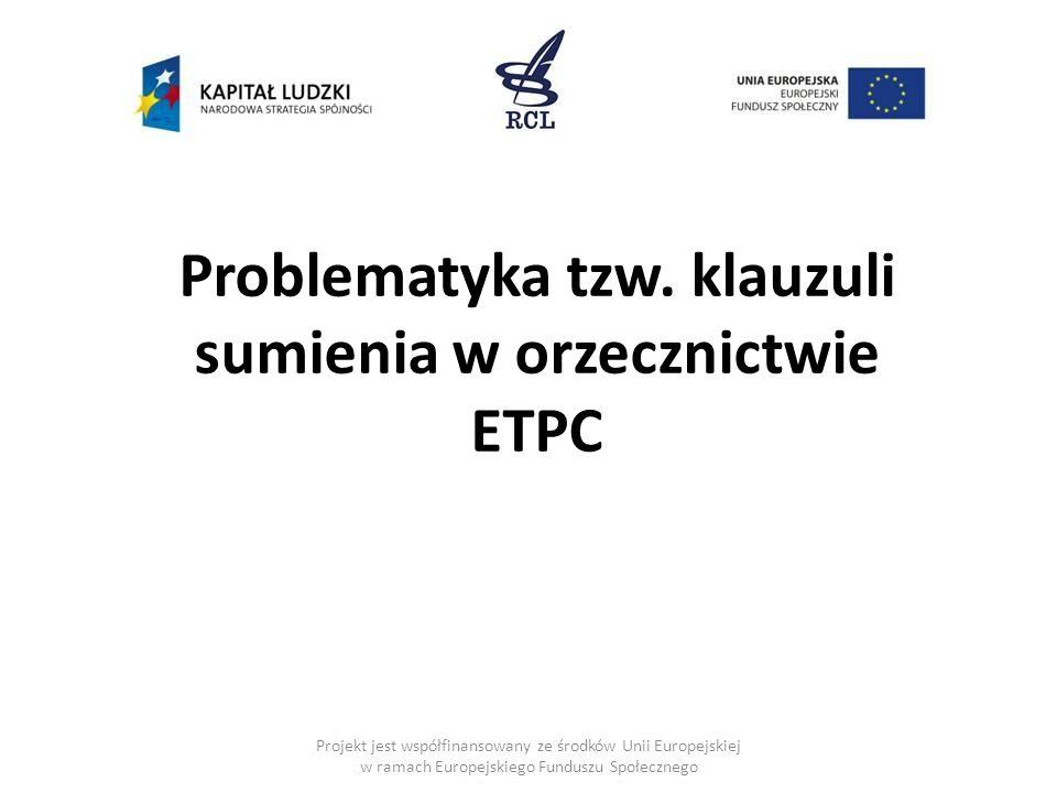 Projekt jest współfinansowany ze środków Unii Europejskiej w ramach Europejskiego Funduszu Społecznego Problematyka tzw. klauzuli sumienia w orzecznic