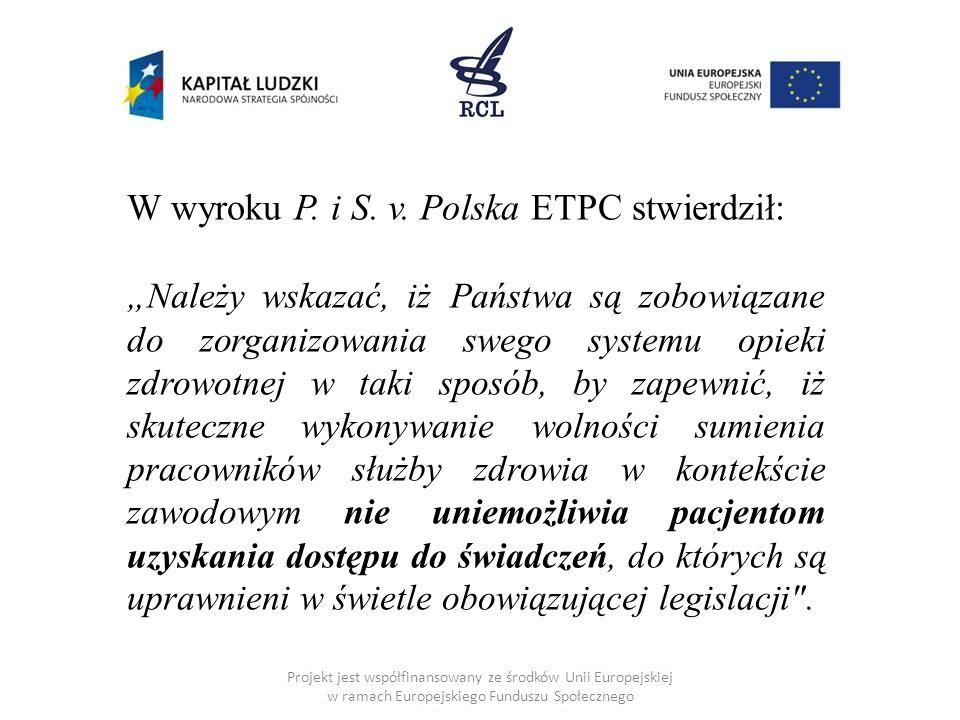 """Projekt jest współfinansowany ze środków Unii Europejskiej w ramach Europejskiego Funduszu Społecznego W wyroku P. i S. v. Polska ETPC stwierdził: """"Na"""