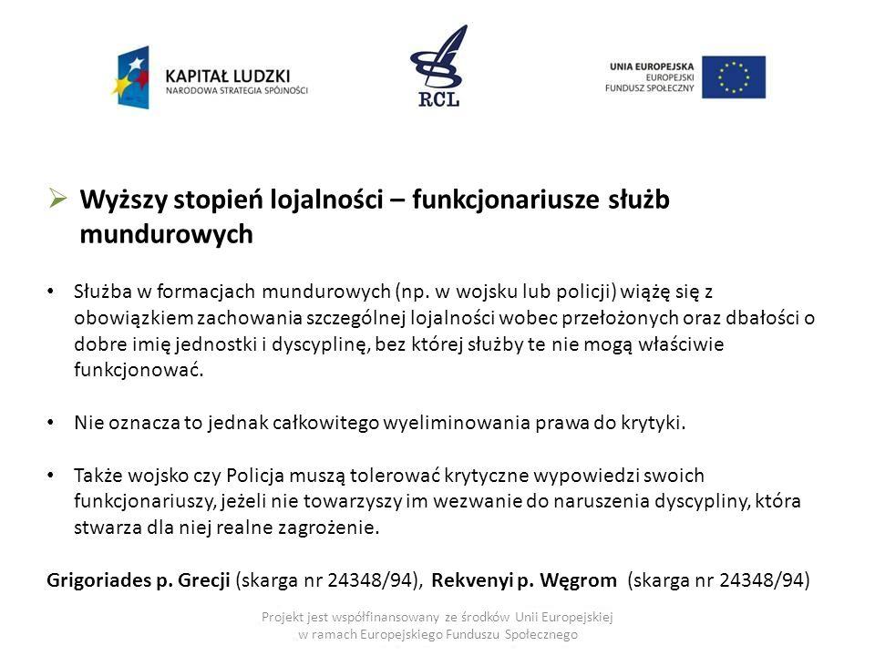 Projekt jest współfinansowany ze środków Unii Europejskiej w ramach Europejskiego Funduszu Społecznego  Wyższy stopień lojalności – funkcjonariusze s