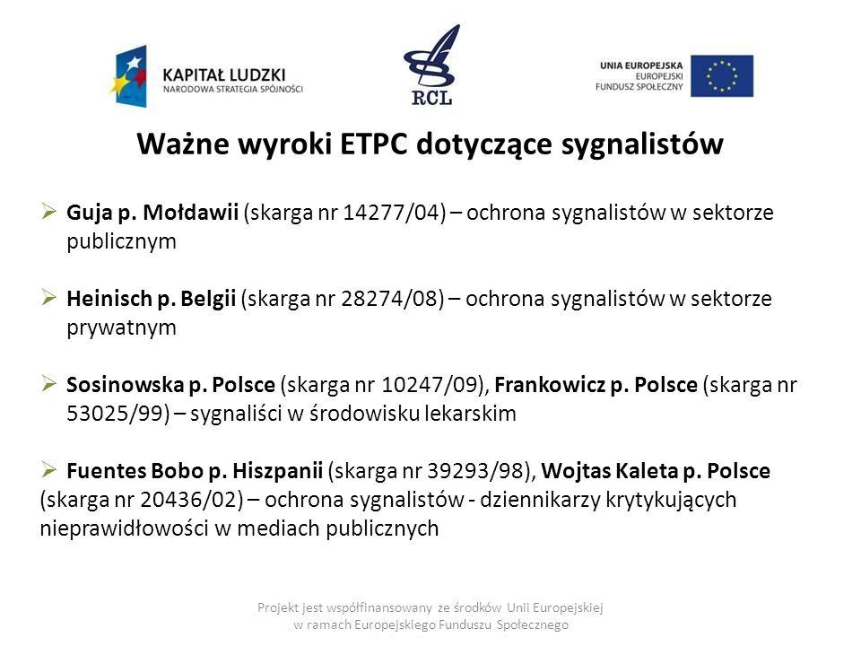 Projekt jest współfinansowany ze środków Unii Europejskiej w ramach Europejskiego Funduszu Społecznego Ważne wyroki ETPC dotyczące sygnalistów  Guja p.