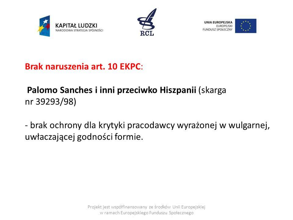 Projekt jest współfinansowany ze środków Unii Europejskiej w ramach Europejskiego Funduszu Społecznego Brak naruszenia art. 10 EKPC: Palomo Sanches i