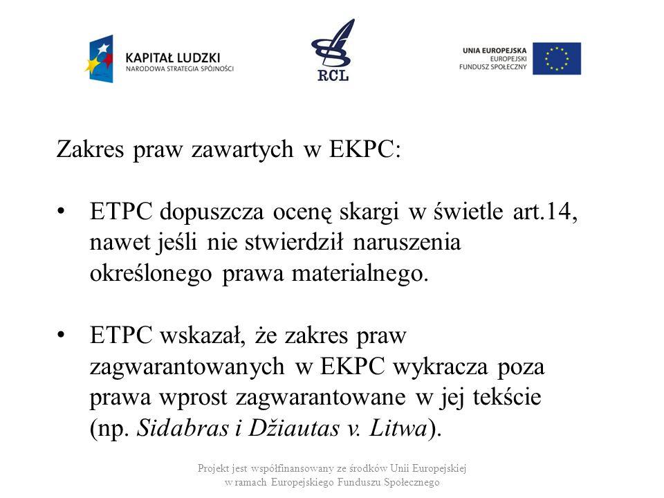 Projekt jest współfinansowany ze środków Unii Europejskiej w ramach Europejskiego Funduszu Społecznego Zakres praw zawartych w EKPC: ETPC dopuszcza oc