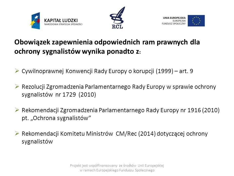 Projekt jest współfinansowany ze środków Unii Europejskiej w ramach Europejskiego Funduszu Społecznego Obowiązek zapewnienia odpowiednich ram prawnych