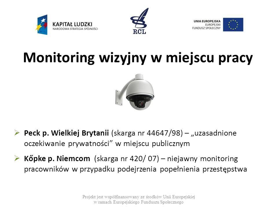 Monitoring wizyjny w miejscu pracy Projekt jest współfinansowany ze środków Unii Europejskiej w ramach Europejskiego Funduszu Społecznego  Peck p. Wi