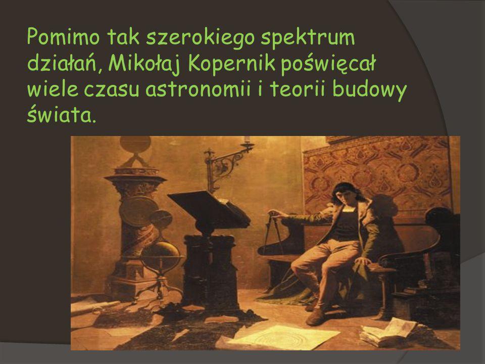 Do swoich obserwacji Mikołaj Kopernik stosował bardzo prostych instrumentów, często własnej konstrukcji.