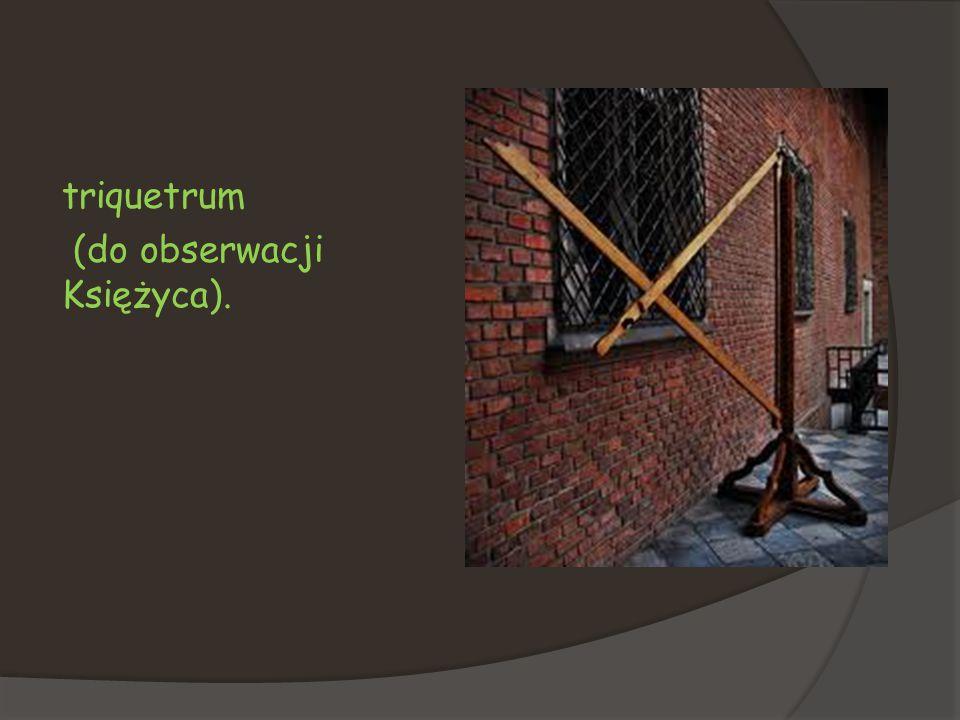 triquetrum (do obserwacji Księżyca).