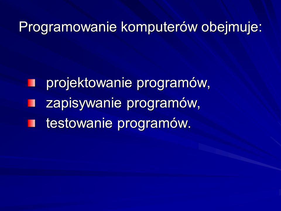 Tworzenie programów jest znacznie ułatwione dzięki opracowaniu: języków programowania, służących do konstruowania programów, systemów programowania, czyli oprogramowania służącego do opracowania i używania programów zapisanych zgodnie z regułami danego języka programowania.