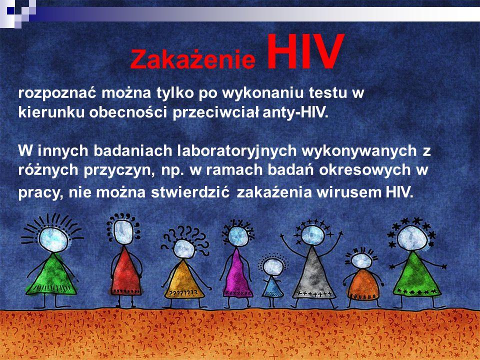Zakażenie HIV rozpoznać można tylko po wykonaniu testu w kierunku obecności przeciwciał anty-HIV. W innych badaniach laboratoryjnych wykonywanych z ró