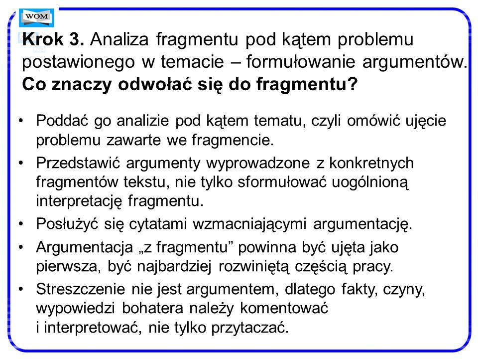 Krok 3. Analiza fragmentu pod kątem problemu postawionego w temacie – formułowanie argumentów. Co znaczy odwołać się do fragmentu? Poddać go analizie