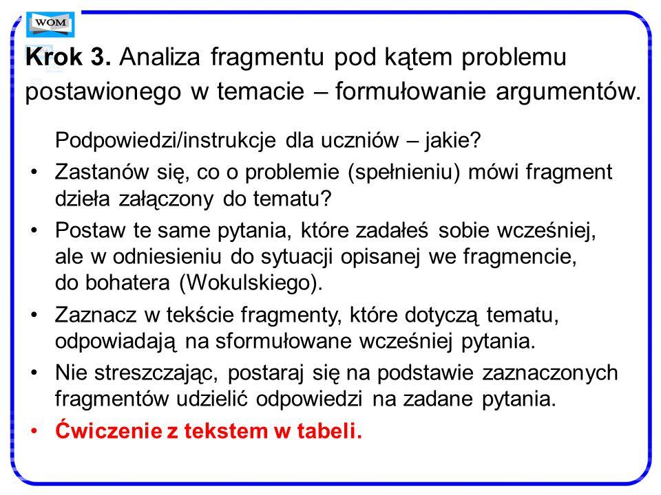 Krok 3. Analiza fragmentu pod kątem problemu postawionego w temacie – formułowanie argumentów. Podpowiedzi/instrukcje dla uczniów – jakie? Zastanów si