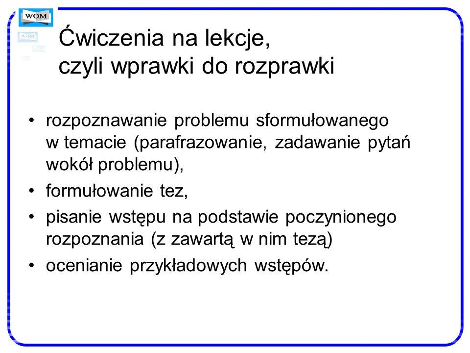 rozpoznawanie problemu sformułowanego w temacie (parafrazowanie, zadawanie pytań wokół problemu), formułowanie tez, pisanie wstępu na podstawie poczyn