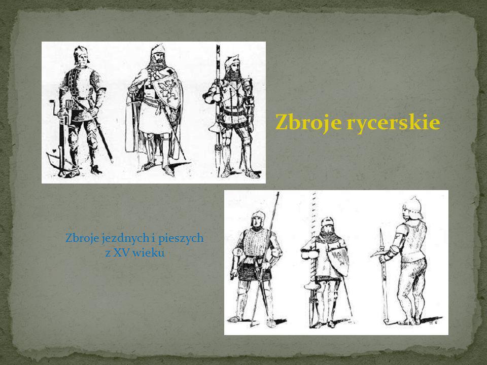 Zbroje rycerskie Zbroje jezdnych i pieszych z XV wieku