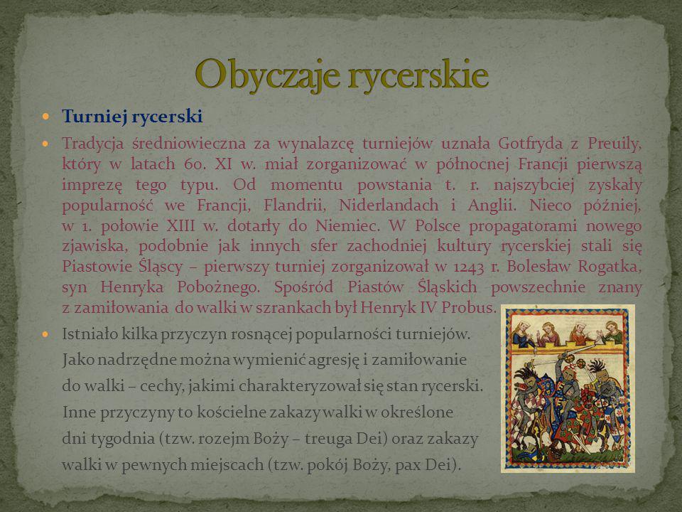 Turniej rycerski Tradycja średniowieczna za wynalazcę turniejów uznała Gotfryda z Preuily, który w latach 60. XI w. miał zorganizować w północnej Fran
