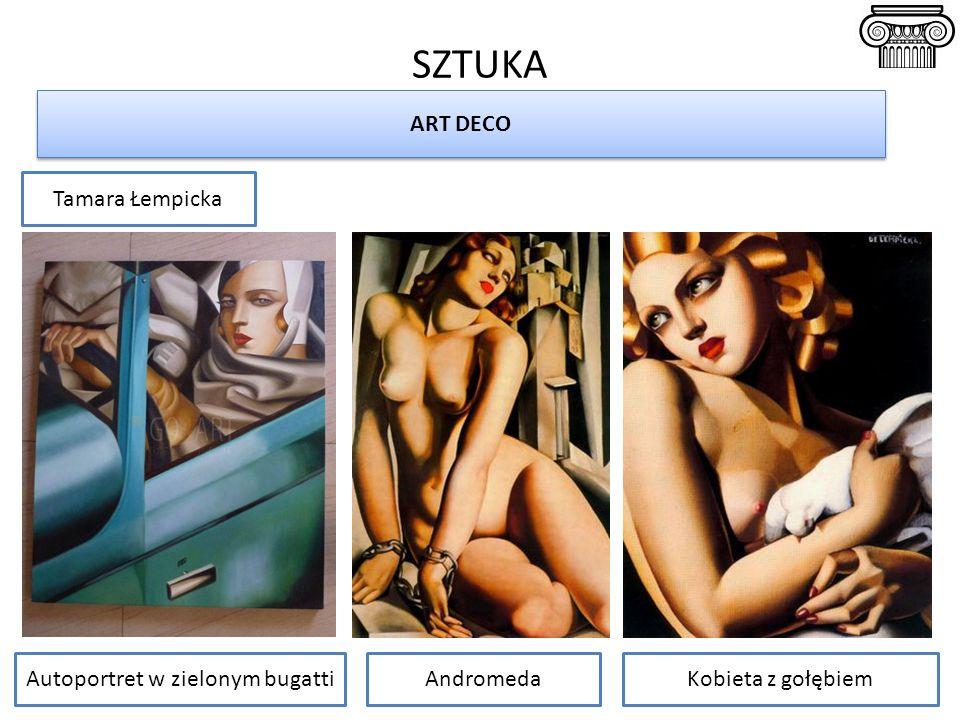 SZTUKA ART DECO Tamara Łempicka Autoportret w zielonym bugattiAndromedaKobieta z gołębiem