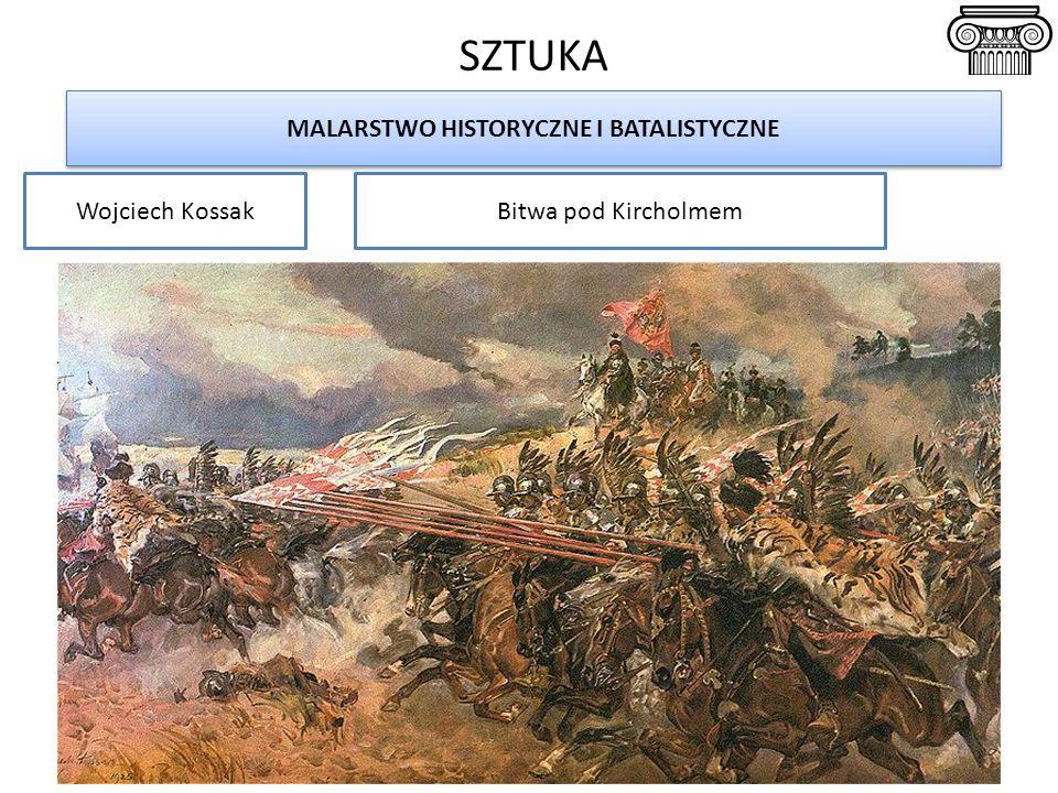 SZTUKA MALARSTWO HISTORYCZNE I BATALISTYCZNE Wojciech KossakBitwa pod Kircholmem