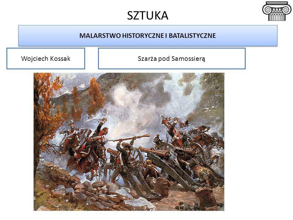 SZTUKA MALARSTWO HISTORYCZNE I BATALISTYCZNE Wojciech KossakSzarża pod Samossierą