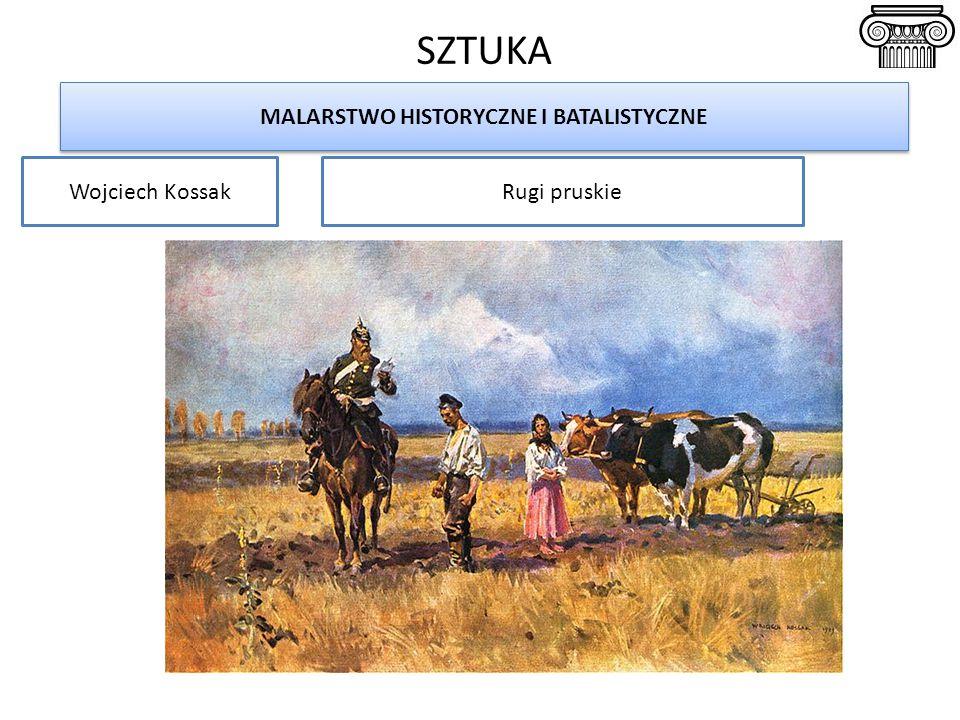 SZTUKA MALARSTWO HISTORYCZNE I BATALISTYCZNE Wojciech KossakRugi pruskie