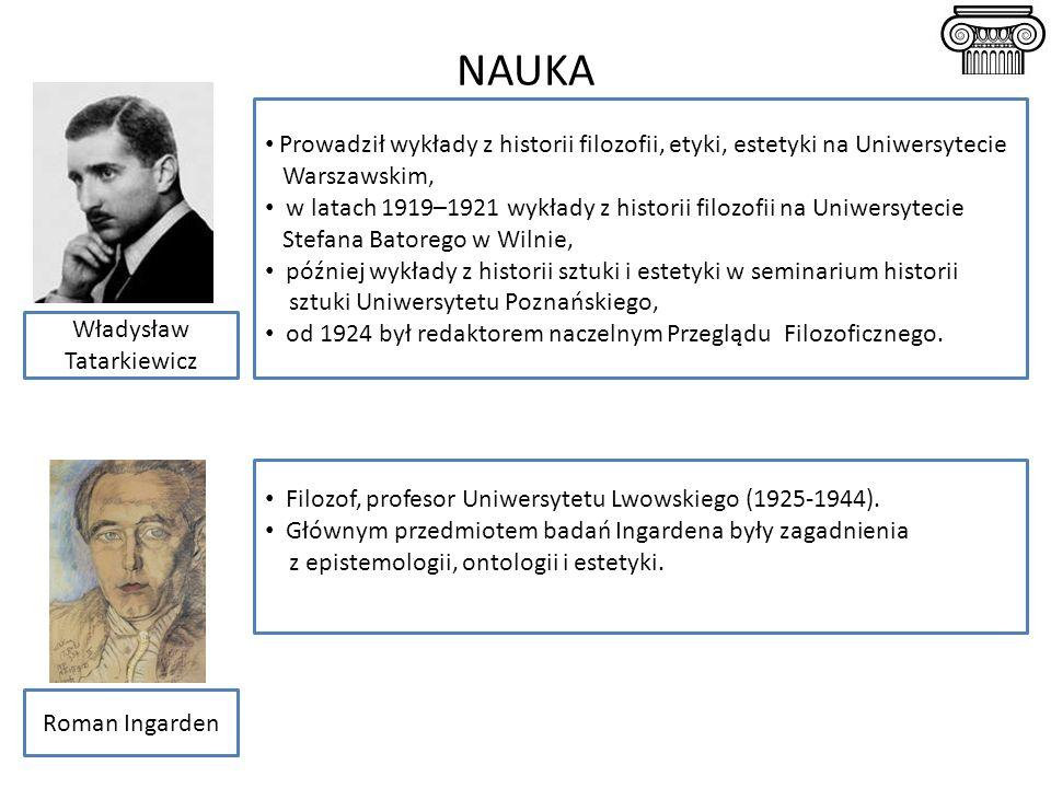 NAUKA Prowadził wykłady z historii filozofii, etyki, estetyki na Uniwersytecie Warszawskim, w latach 1919–1921 wykłady z historii filozofii na Uniwers