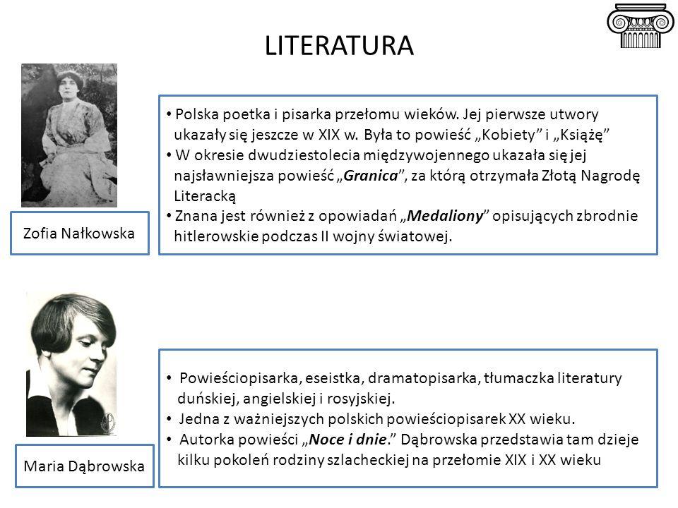"""LITERATURA Polska poetka i pisarka przełomu wieków. Jej pierwsze utwory ukazały się jeszcze w XIX w. Była to powieść """"Kobiety"""" i """"Książę"""" W okresie dw"""