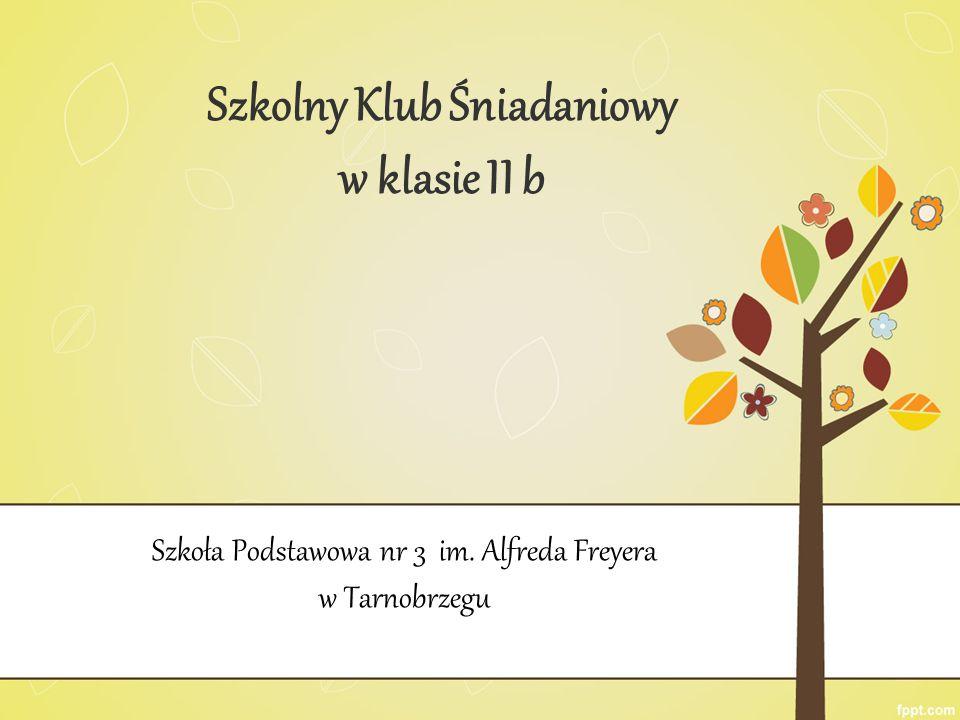 Szkolny Klub Śniadaniowy w klasie II b Szkoła Podstawowa nr 3 im. Alfreda Freyera w Tarnobrzegu