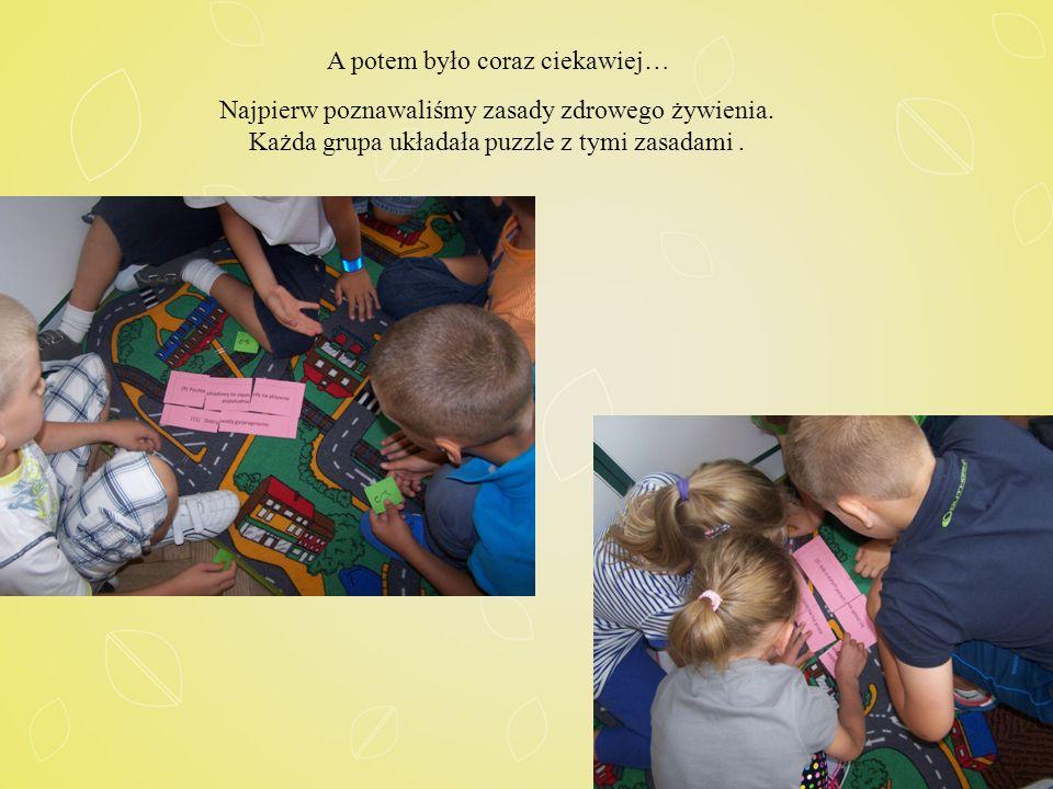 Najpierw poznawaliśmy zasady zdrowego żywienia. Każda grupa układała puzzle z tymi zasadami.