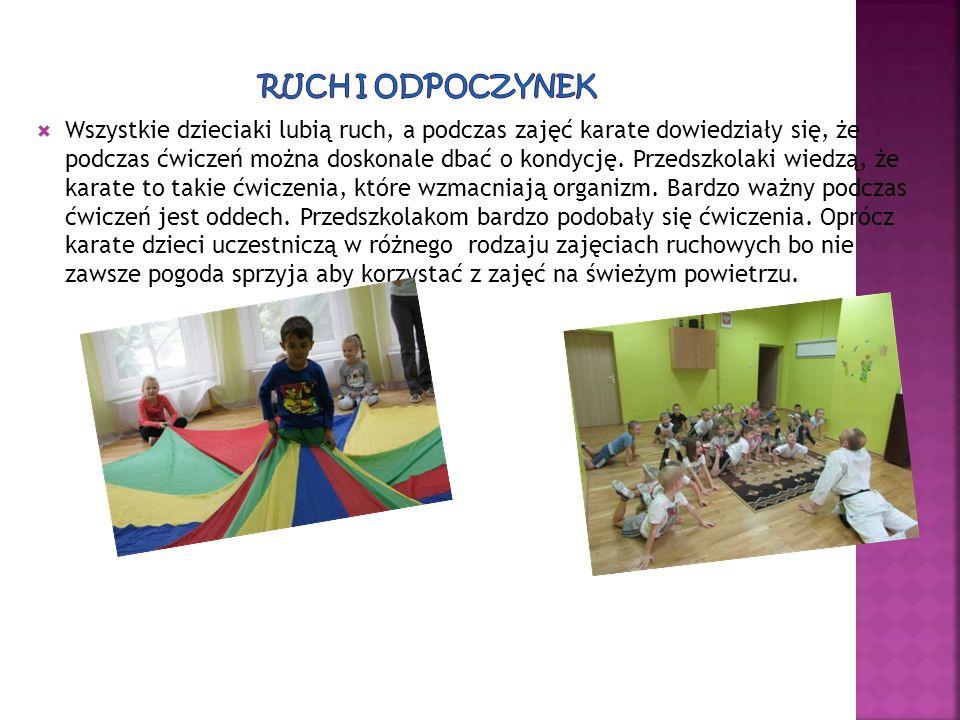  Wszystkie dzieciaki lubią ruch, a podczas zajęć karate dowiedziały się, że podczas ćwiczeń można doskonale dbać o kondycję. Przedszkolaki wiedzą, że