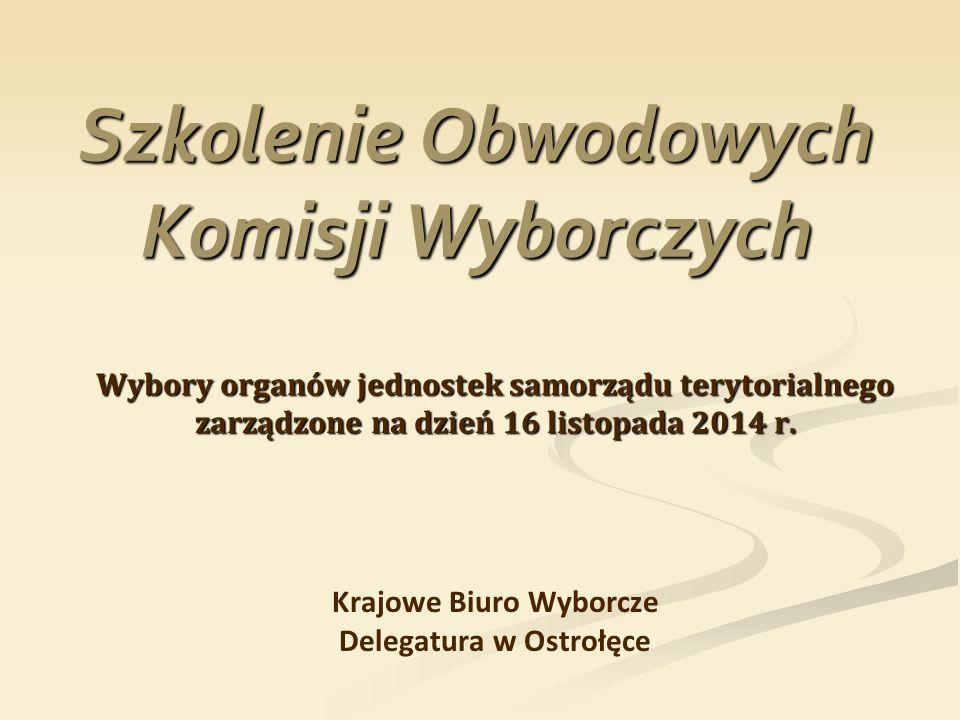Szkolenie Obwodowych Komisji Wyborczych Wybory organów jednostek samorządu terytorialnego zarządzone na dzień 16 listopada 2014 r. Krajowe Biuro Wybor