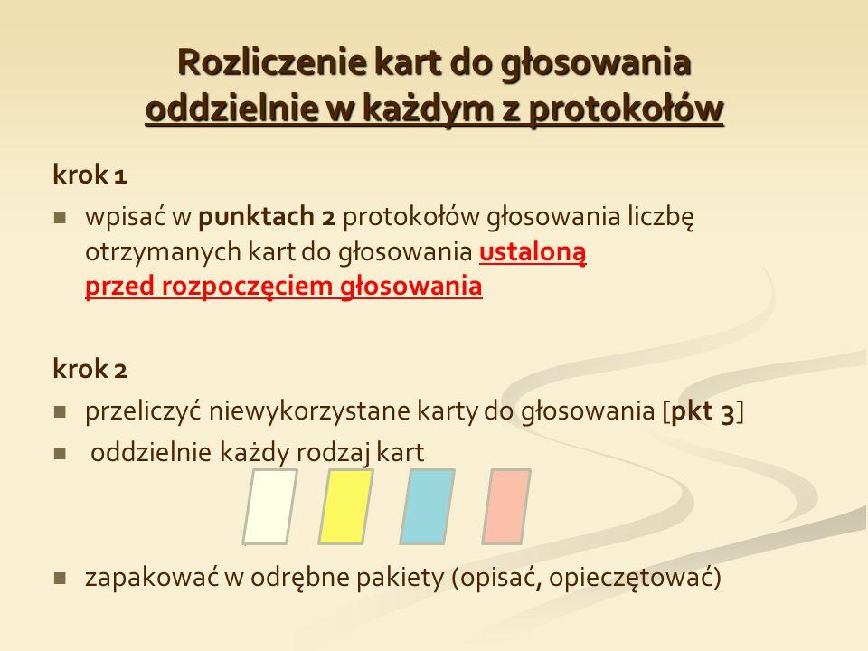 Rozliczenie kart do głosowania oddzielnie w każdym z protokołów krok 1 wpisać w punktach 2 protokołów głosowania liczbę otrzymanych kart do głosowania