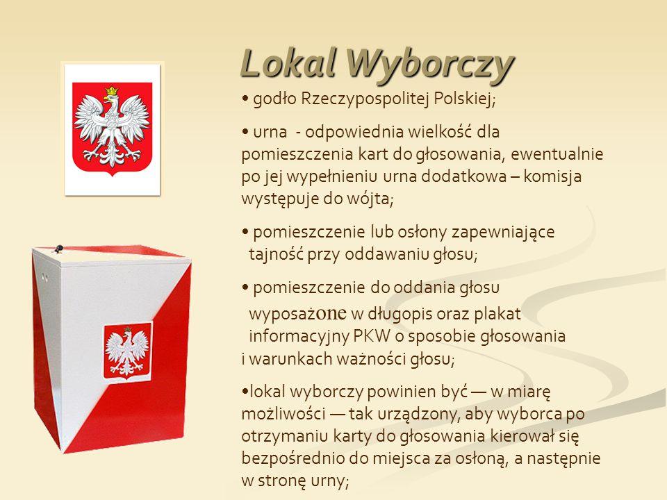Lokal Wyborczy Lokal Wyborczy godło Rzeczypospolitej Polskiej; urna - odpowiednia wielkość dla pomieszczenia kart do głosowania, ewentualnie po jej wy