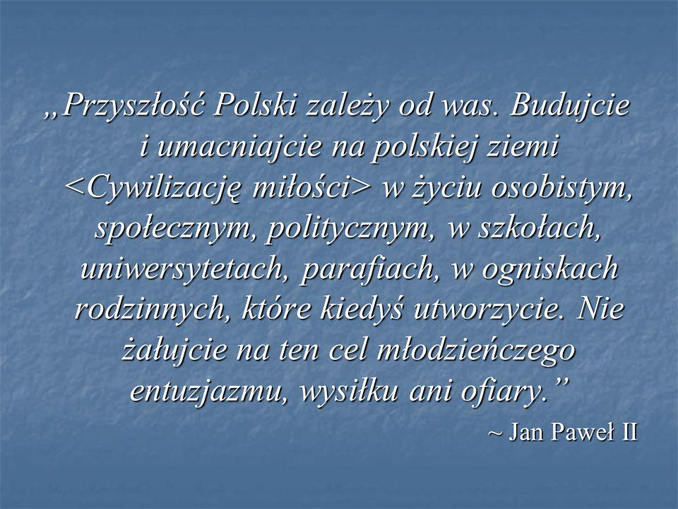 """""""Przyszłość Polski zależy od was."""