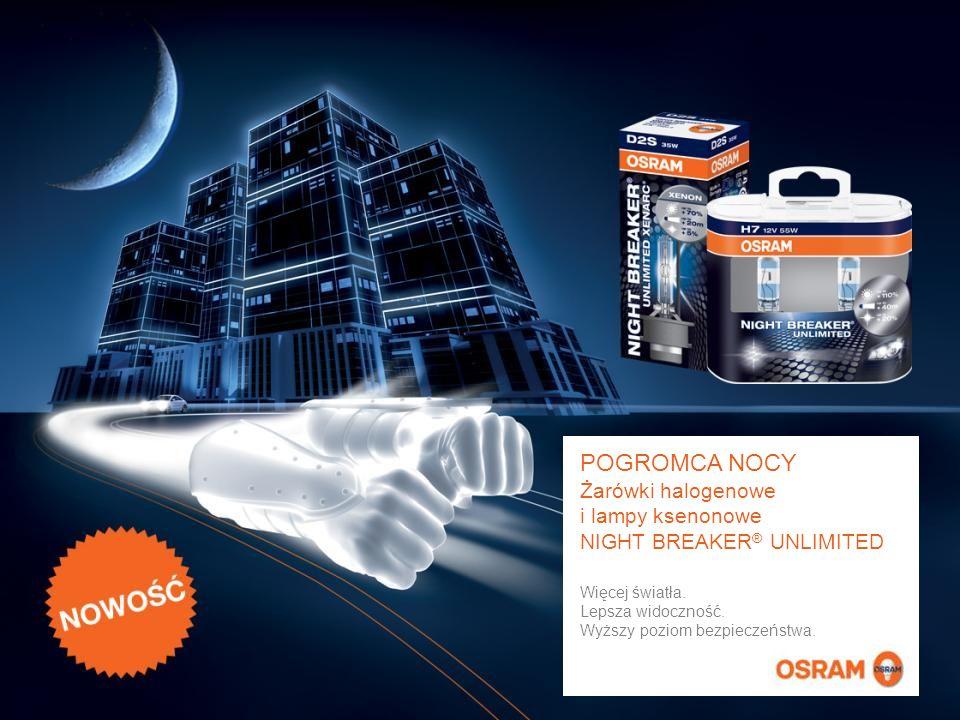 www.osram.com POGROMCA NOCY Żarówki halogenowe i lampy ksenonowe NIGHT BREAKER ® UNLIMITED Więcej światła.