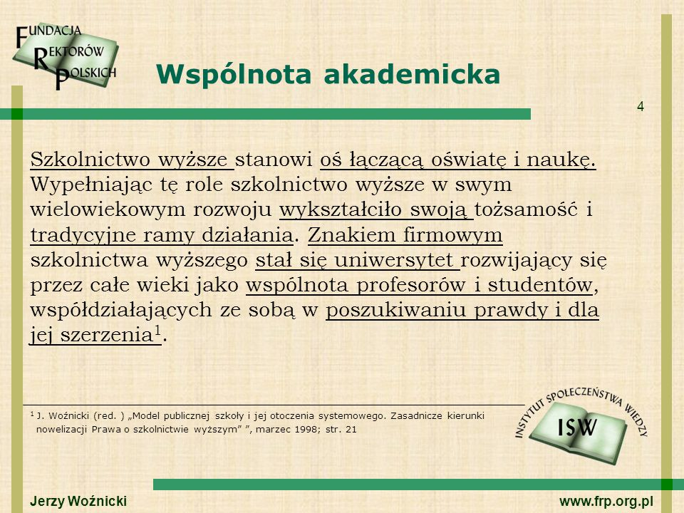 5 Uniwersytet – konserwatywna innowacja University people are more obviously concerned about context of life than its substance.