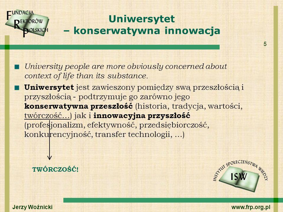 6 Zasada twórczości – postulat autonomii Jeżeli tak ważny jest ten pierwiastek, symbolizowany przez słowo twórczość, to z tego wprost wynika postulat autonomii uczelni.