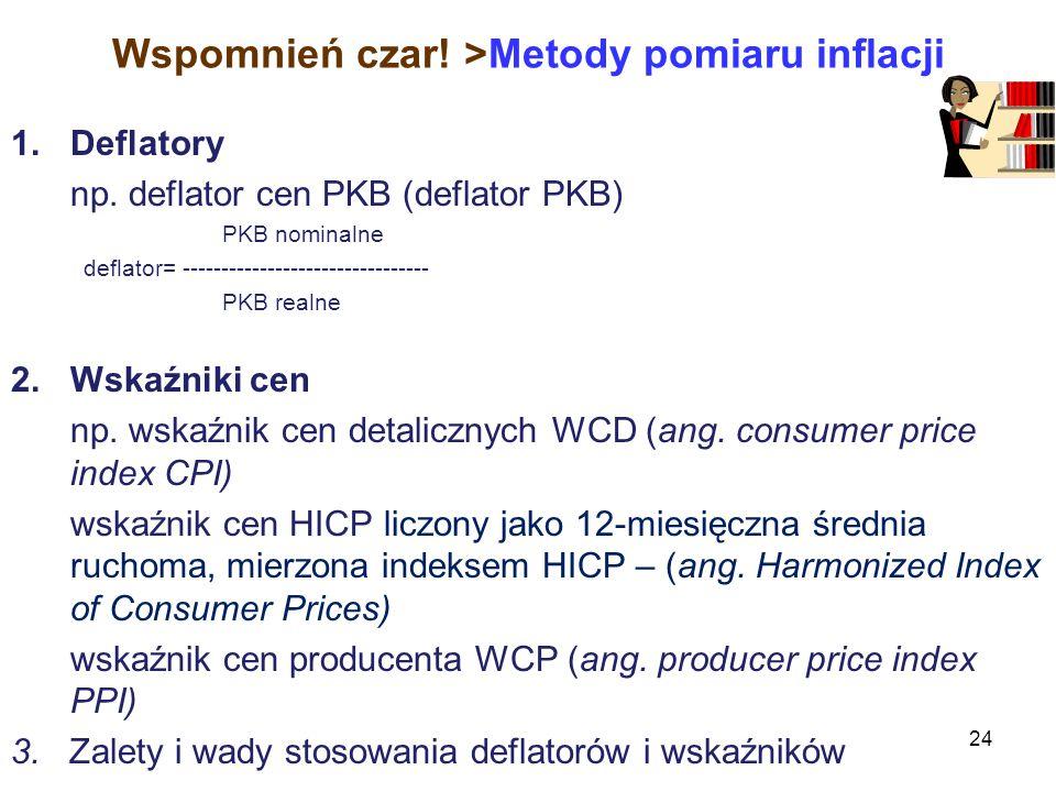 Wspomnień czar.>Metody pomiaru inflacji 1.Deflatory np.
