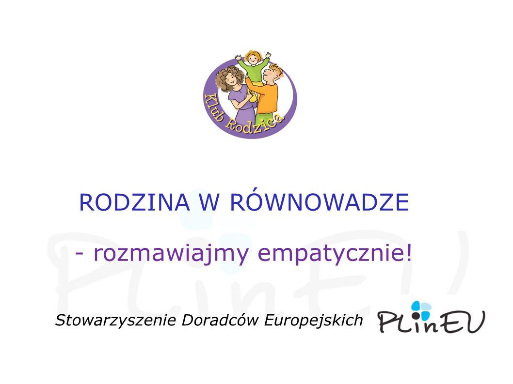 Stowarzyszenie Doradców Europejskich RODZINA W RÓWNOWADZE - rozmawiajmy empatycznie!